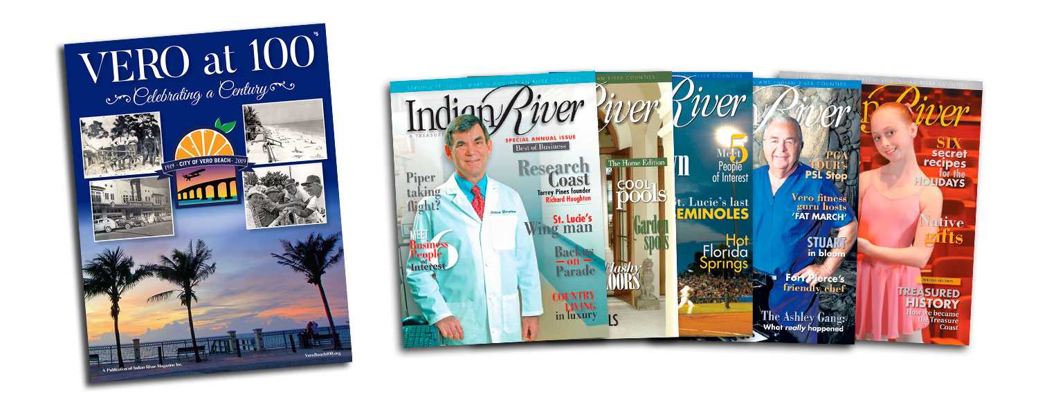 VERO AT 100 AND ONE YEAR SUBSCRIPTION TO INDIAN RIVER MAGAZINE